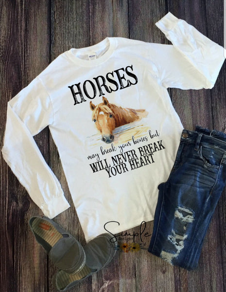Horses Will Never Break Your Heart T-shirt, Raglan, Country, Horses