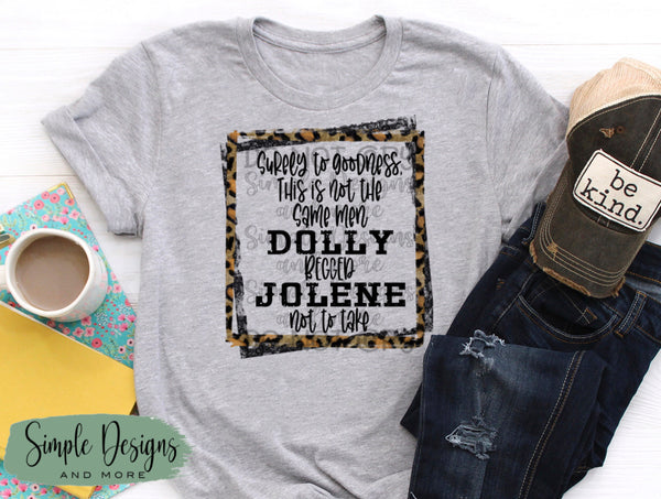 Surely to Goodness This Is Not The Same  Men Dolly Begged Jolene Not to Take T-shirt, Country Music Graphic Tees, Custom Raglans