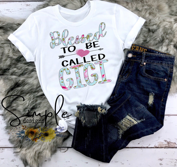 Blessed to Be Called T-shirt, Nana, Mimi, Memaw, Gigi Floral Mama Tee, Mom Life Shirt