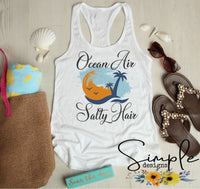 Ocean Air Salty Hair T-shirt, Custom Tees, Tank Tops