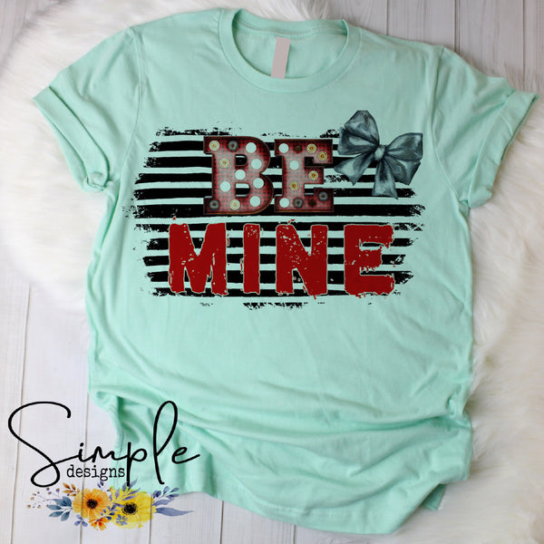 Be Mine T-shirt, Valentines Day, Love Never Fails, Love One Another