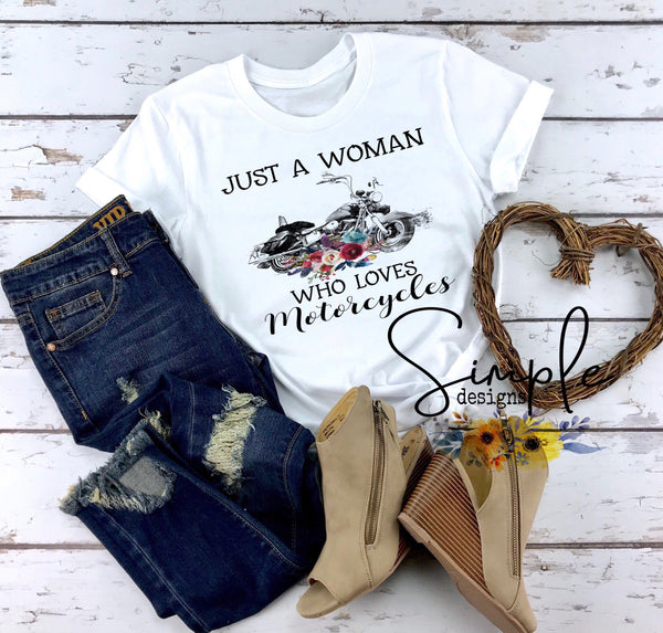 Just a Woman Who Loves Motorcycles T-shirt, Custom Shirt, Motorcycle