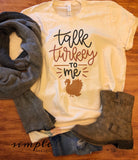Talk Turkey to Me T-shirt, Thanksgiving Bella Canvas Fall T-shirt Sale