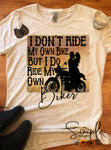 I Don't Ride My Own Bike I Ride My Own Biker T-shirt, Custom Tees, Tank Tops