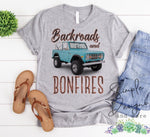 Backroads and Bonfires T-shirt, Custom Shirt