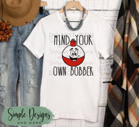 Mind Your Own Bobbers T-shirt, Fishing Graphic Tees, Custom Raglans