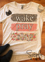 Wake Pray Slay T-shirt, Inspirational Shirts, Sassy Custom Shirts