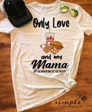 Only Love Chick-fil-a and My Mama T-shirt