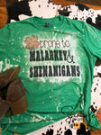Prone to Malarky and Shenanigans St Paddy's T-shirt, Bleached Tees, Distressed Look