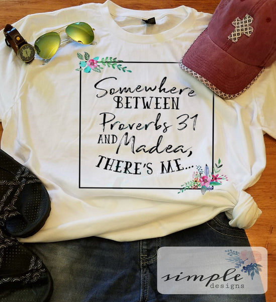 Somewhere Between Proverbs 31 and Madea Shirt, Cute Jesus Apparel, Proverbs 31 shirt