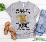You Can't Buy Happiness But You Can Buy Beer T-shirt, Custom Tees, Tank Tops