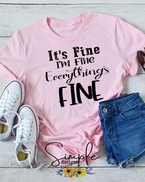 It's Fine I'm Fine Everything is Fine T-shirt, Custom Tees, Tank Tops