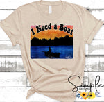 I Need a Boat T-shirt, Raglan, Custom Shirts