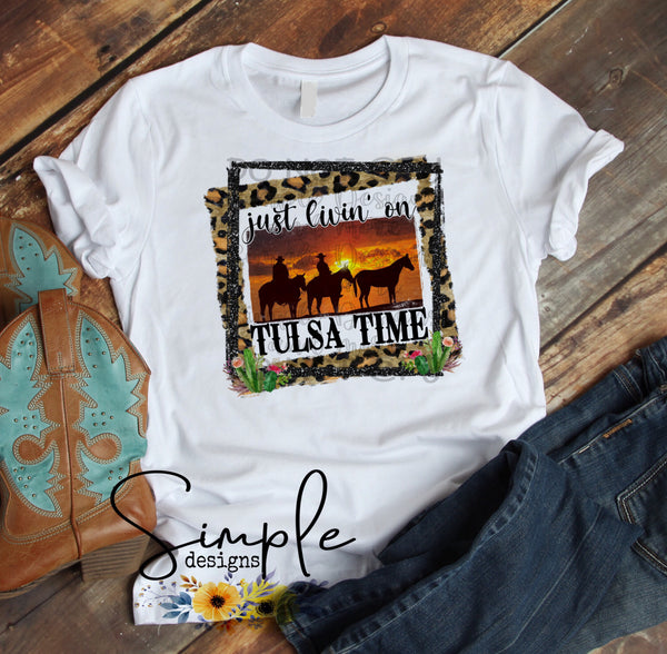 Leopard Frame Livin on Tulsa Time T-shirt, Western, Cowboy Tee
