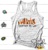 Together We Can Inspirational Custom Tees, Tank Tops