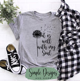 It Is Well With My Soul T-shirt Inspirational Tees, Custom Tees, Personalized