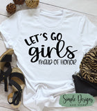 Let's Go Girls Maid of Honor Wedding Racerback Tank Top, Ladies Fit, Bridal Party, Bachelorette Party