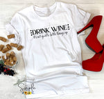 Drink Wine It's Not Good to Keep Things Bottled Up T-shirt, Graphic Tees, Custom Raglans