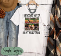 Abandoned Wives of Hunting Season Tees, Custom Tees, Personalized
