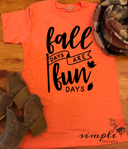 Fall Days are Fun Days Bella Canvas Fall T-shirt Sale