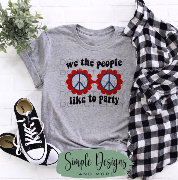 We the People Love to Party T-shirt, Custom Tees, Tank Tops