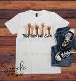 Together We Can (Handwritten) Inspirational Custom Tees, Tank Tops