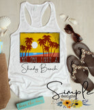 No One Likes a Shady Beach T-shirt, Custom Tees, Tank Tops