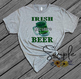 Irish You Were Beer St Patricks Day, Luck of the Irish, Lucky, Green