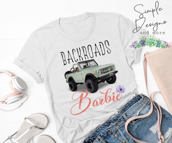 Backroad Barbie T-shirt, Custom Shirt