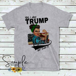 Yes I'm a Trump Girl Get Over It T-shirt, Custom Tees, Tank Tops