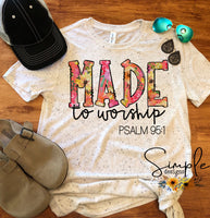 Made to Worship Tshirt, Inspirational, Faith, Hope