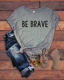 Be Brave T-shirt, Raglan