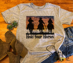 Hold Your Horses Sunset T-shirt, Western, Cowboy Tee