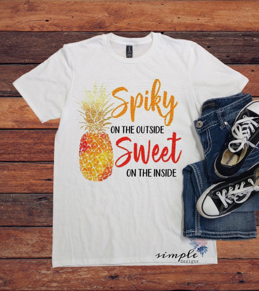 Spiky on the Outside Sweet on the Inside T-shirt, Pineapple Shirt