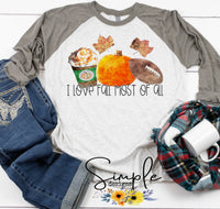 I Love Fall Most is All T-shirt, Pumpkin Spice and Leaves Tees, Fall Raglans