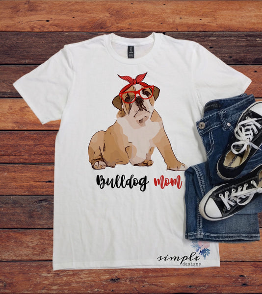 English Bulldog Mom T-shirt, Bulldog Tee, Bulldog Mom Shirt