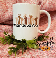 Together We Can 11oz Mug, Personalized Coffee Mug