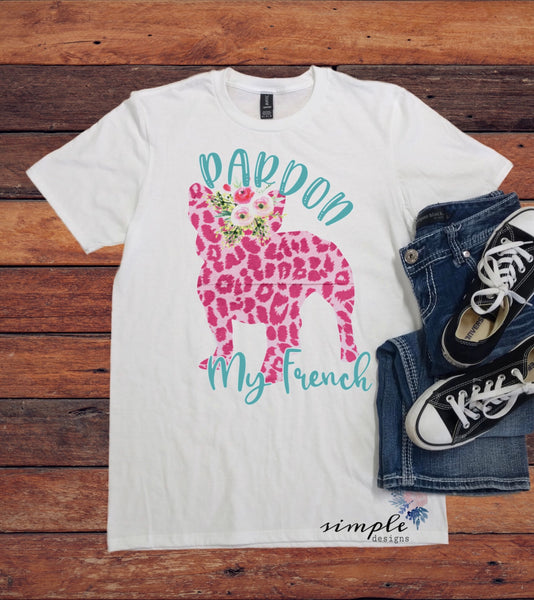 French Bulldog T-shirt, Frenchie Shirt, Pardon My French Tee