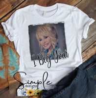 I Beg Your Pardon Dolly Parton T-shirt, Raglan, Country Music