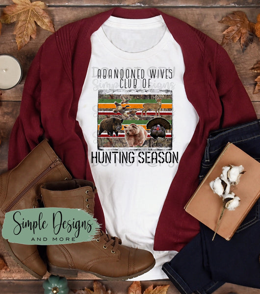 Abandoned Wives Club of Hunting Season Tees, Custom Tees, Personalized