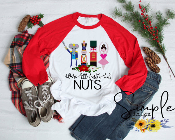 We're All Just a Lil Nuts T-shirt, Christmas Shirts, The Nut Cracker