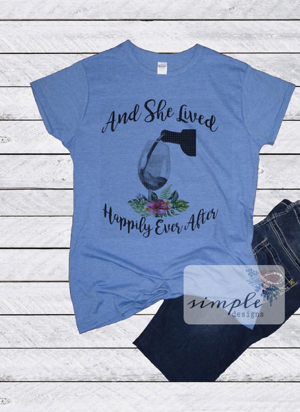 And She Lived Happily Ever After T-shirt, Humor