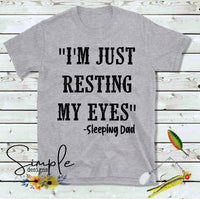I'm Just Resting My Eyes T-shirt, Father, Father's Day, Birthday