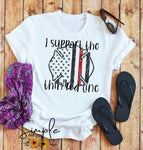 I Support the Thin Red Line T-shirt, Work Flow Tees, Custom Job Shirts