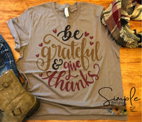 Be Grateful and Give Thanks T-shirt, Thanksgiving Bella Canvas Fall T-shirt Sale