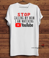 Stop Calling My Mom I am Watching YouTube T-shirt, Funny Kids Tees