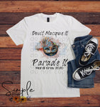 Don't Masque It Parade It T-shirt, Mardi Gras, NOLA, New Orleans, King Cake