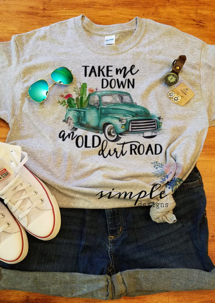 Take Me Down an Old Dirt Road T-shirt, Antique Truck Shirt, Vintage Tee