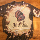 Gobble 'til You Wobble Fall T-shirt, Custom Tees, Bleached Design