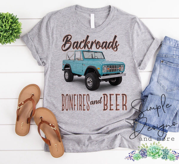 Backroads Bonfires and Beer T-shirt, Custom Shirt
